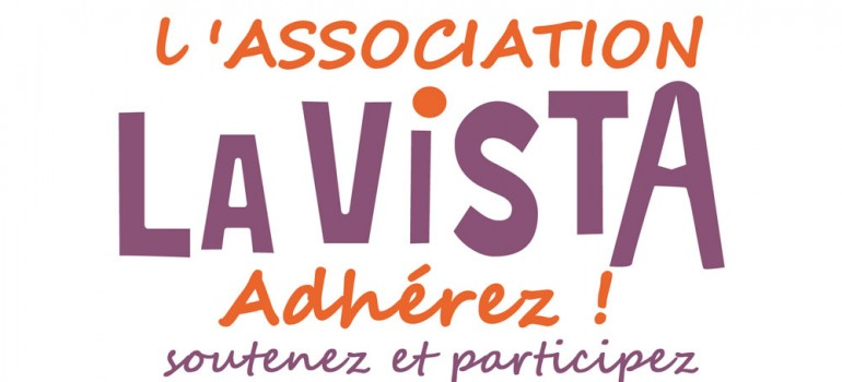 Adhérez à l'association La Vista…
