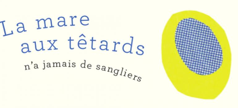La Boutique d'Ecriture – samedi 11 juin – Fêtons l'année, l'été et La mare aux têtards !